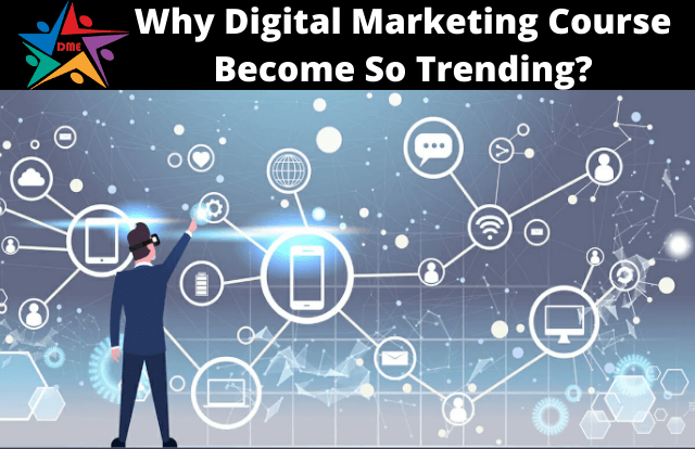 Why Digital Marketing Course Become So Trending