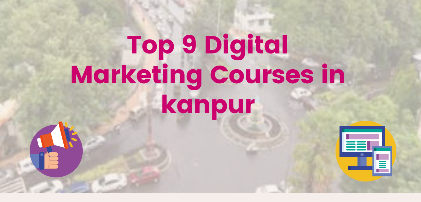 Digital Marketing Courses in Kanpur